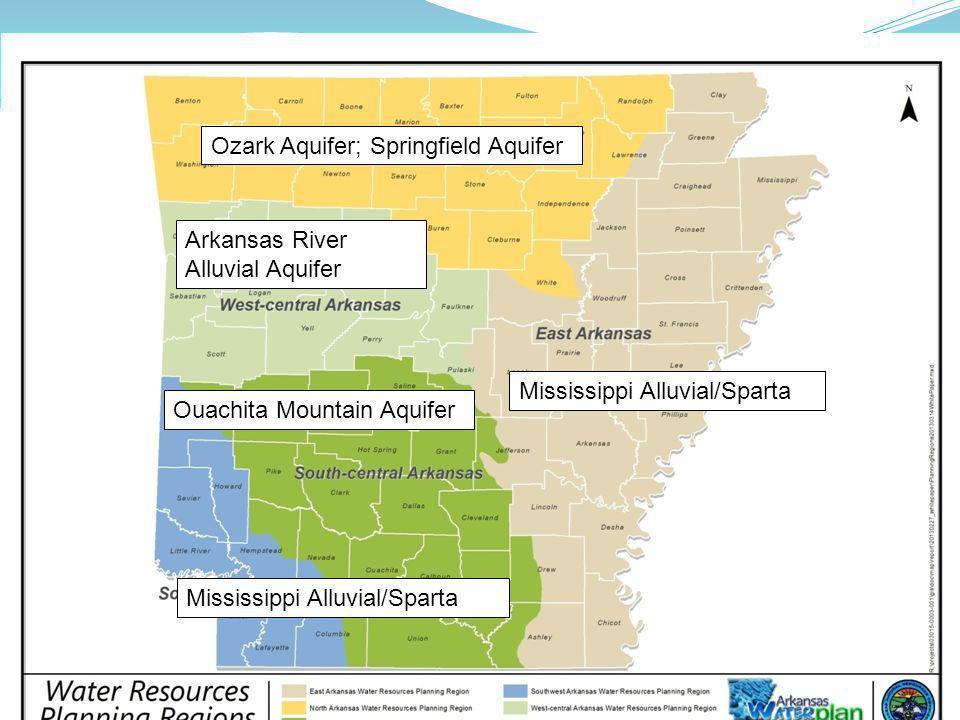 Mississippi Alluvial/Sparta Ozark Aquifer; Springfield Aquifer Arkansas River Alluvial Aquifer Ouachita Mountain Aquifer