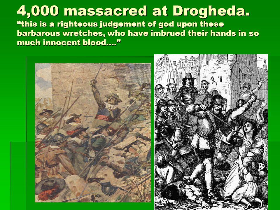 4,000 massacred at Drogheda.