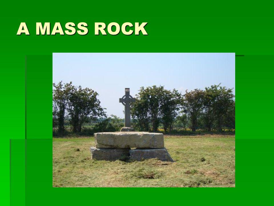 A MASS ROCK