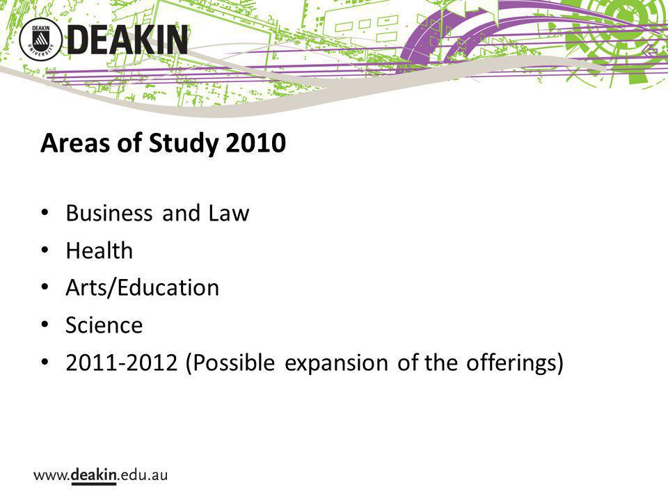 Areas of Study 2010 Business and Law Health Arts/Education Science 2011-2012 (Possible expansion of the offerings)