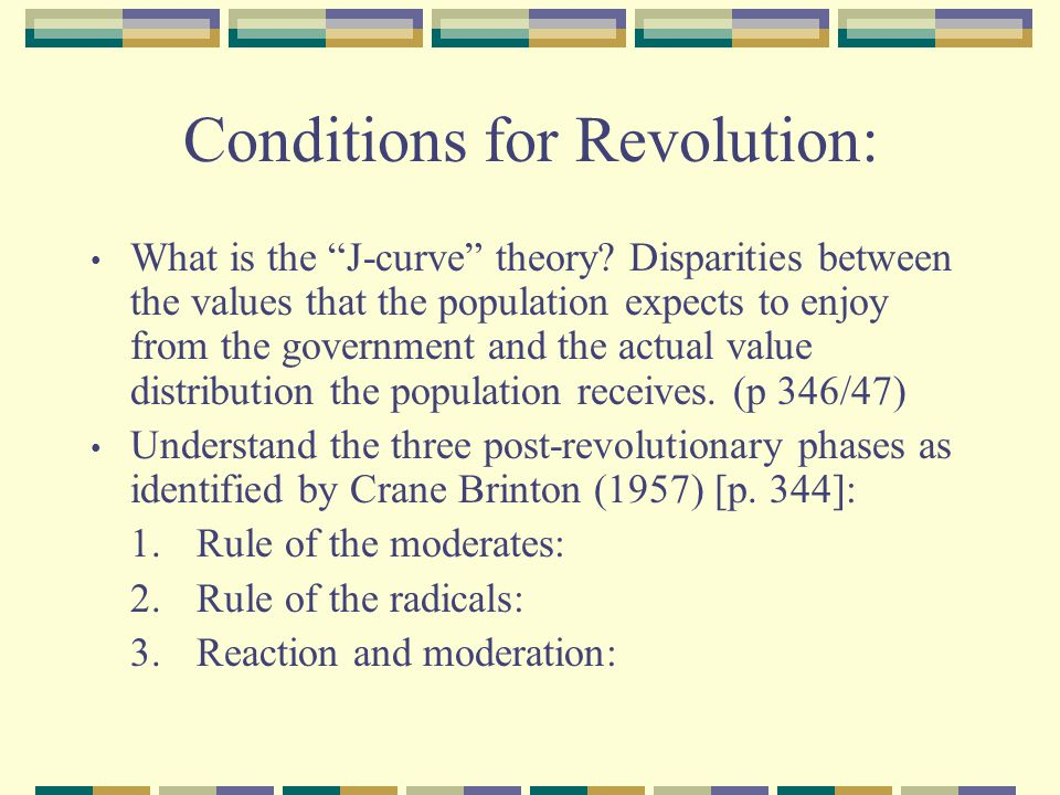 Conditions for Revolution: What is the J-curve theory? Disparities between the values that the population expects to enjoy from the government and the