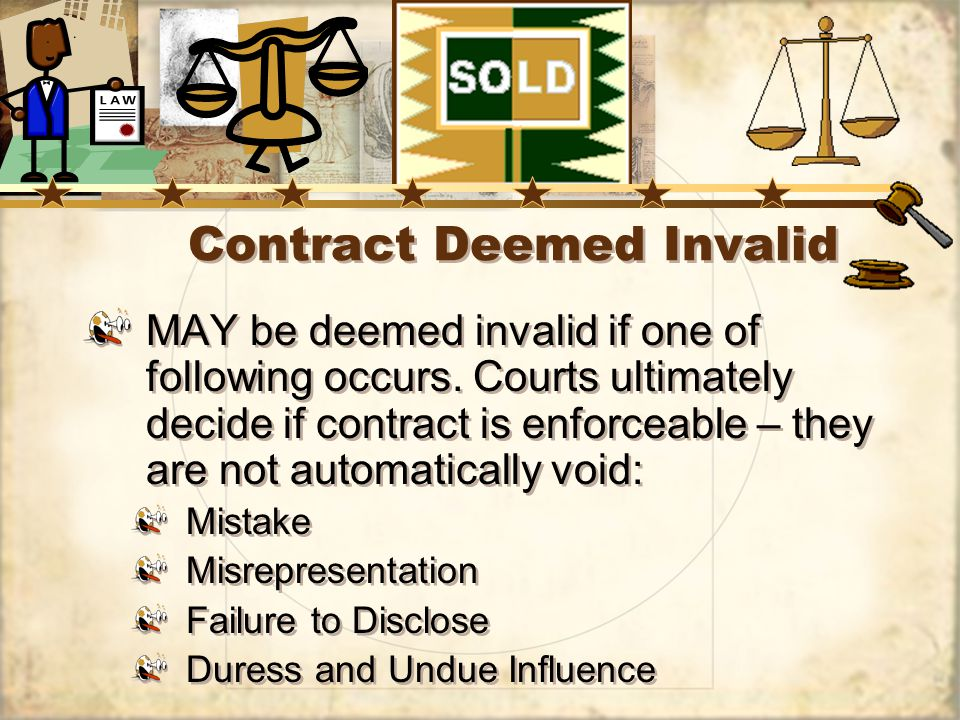 Contract Deemed Invalid MAY be deemed invalid if one of following occurs.