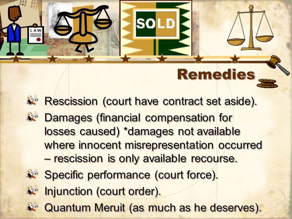 Remedies Rescission (court have contract set aside).