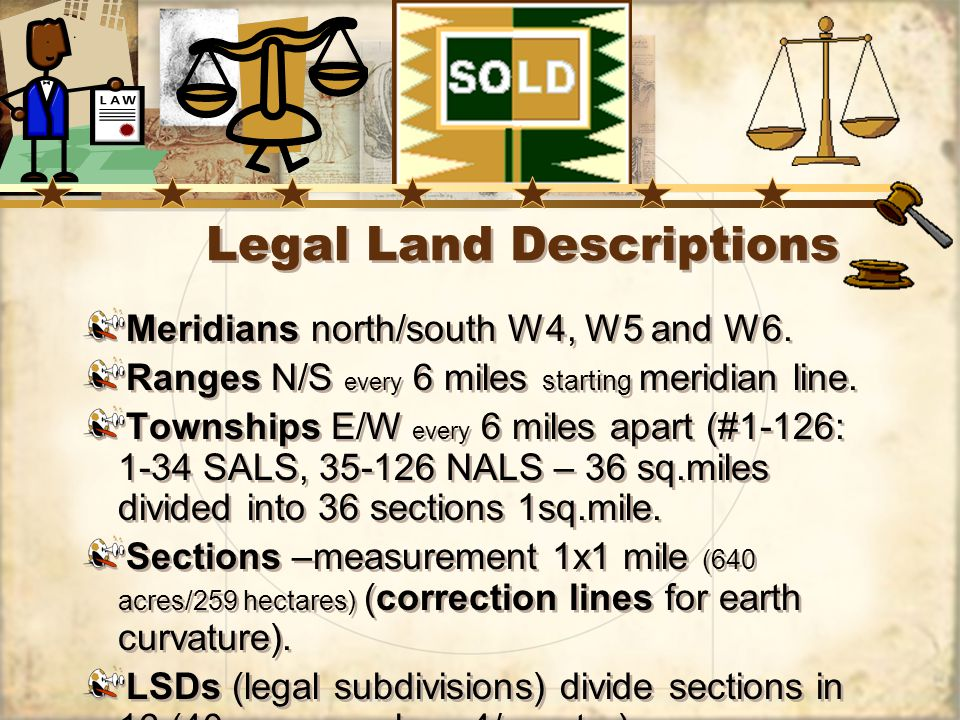 Legal Land Descriptions Meridians north/south W4, W5 and W6.