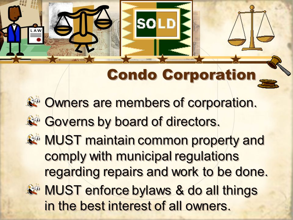 Condo Corporation Owners are members of corporation.