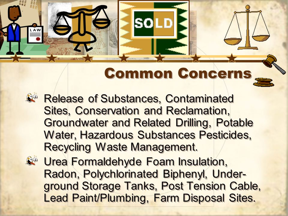 Common Concerns Release of Substances, Contaminated Sites, Conservation and Reclamation, Groundwater and Related Drilling, Potable Water, Hazardous Substances Pesticides, Recycling Waste Management.