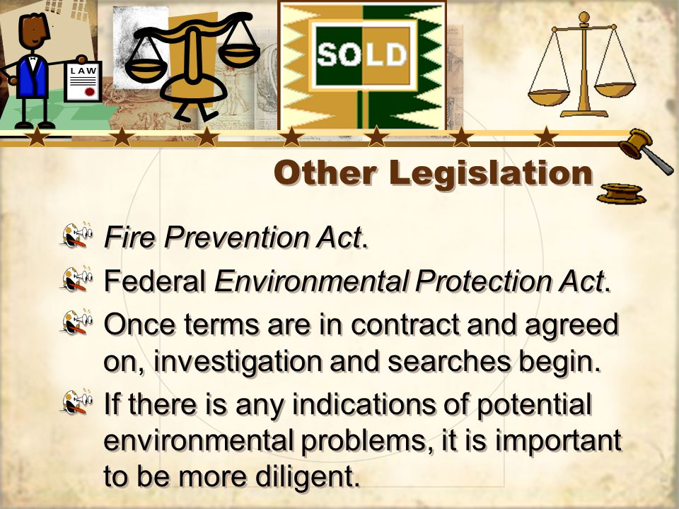 Other Legislation Fire Prevention Act. Federal Environmental Protection Act.
