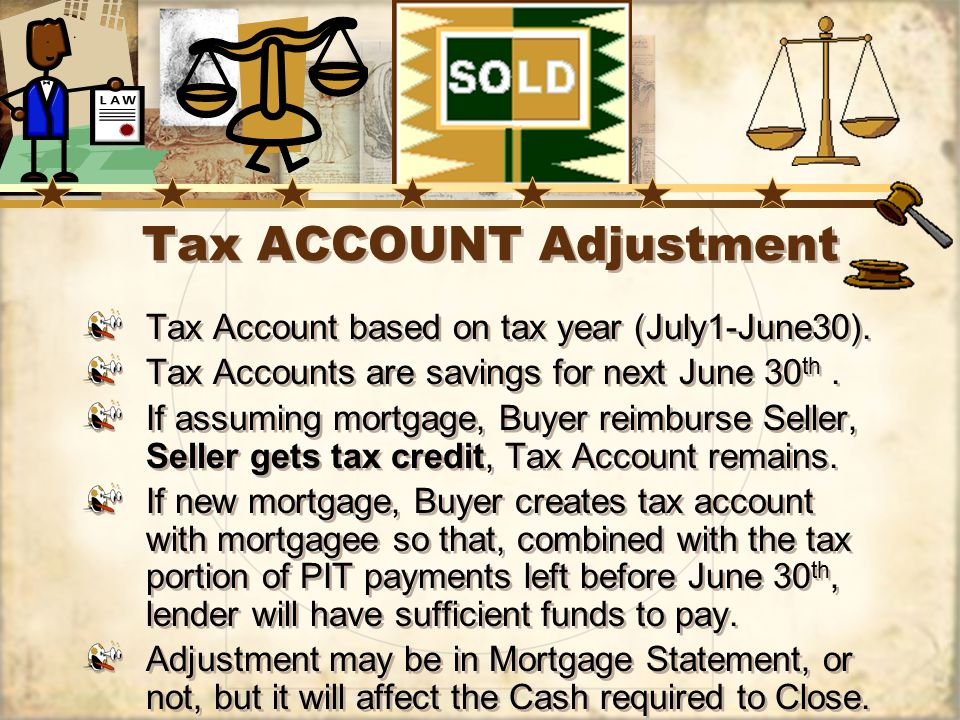 Tax ACCOUNT Adjustment Tax Account based on tax year (July1-June30).