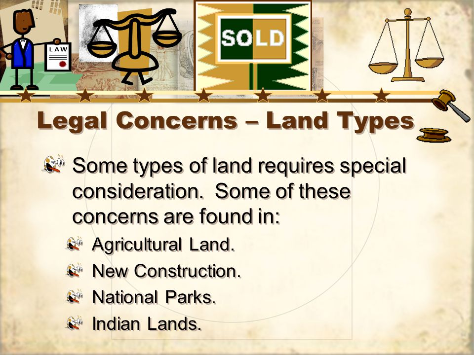 Legal Concerns – Land Types Some types of land requires special consideration.