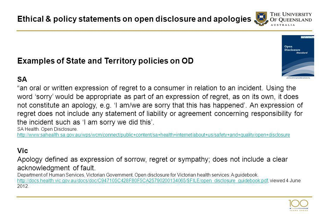 Ethical & policy statements on open disclosure and apologies Examples of State and Territory policies on OD SA an oral or written expression of regret