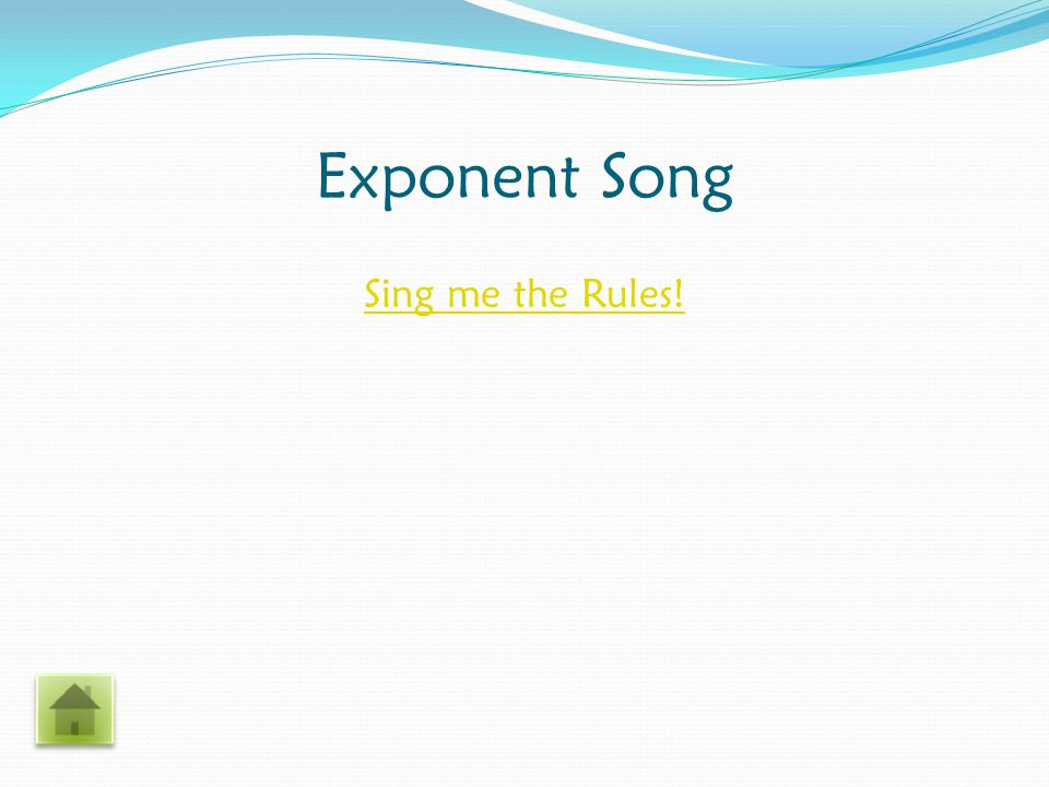 Exponent Song Sing me the Rules!