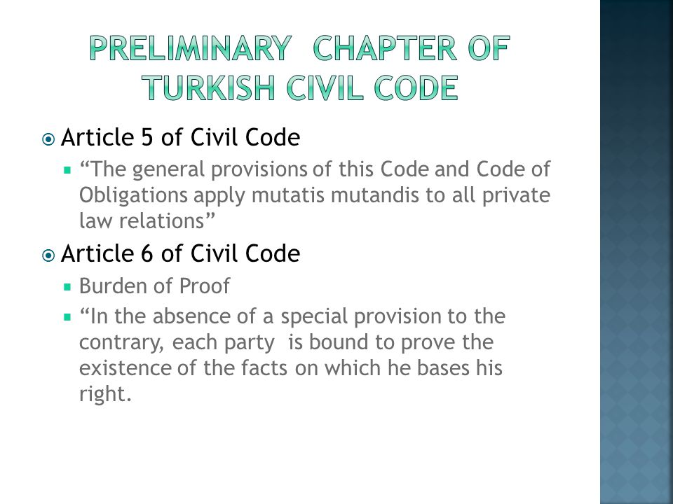 Article 5 of Civil Code The general provisions of this Code and Code of Obligations apply mutatis mutandis to all private law relations Article 6 of C