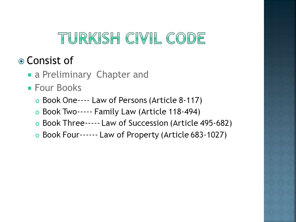 Consist of a Preliminary Chapter and Four Books Book One---- Law of Persons (Article 8-117) Book Two----- Family Law (Article 118-494) Book Three-----