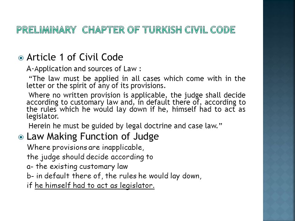 Article 1 of Civil Code A- Application and sources of Law : The law must be applied in all cases which come with in the letter or the spirit of any of