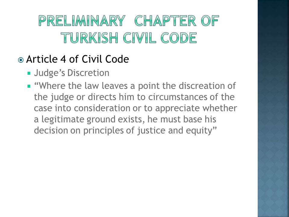 Article 4 of Civil Code Judges Discretion Where the law leaves a point the discreation of the judge or directs him to circumstances of the case into c