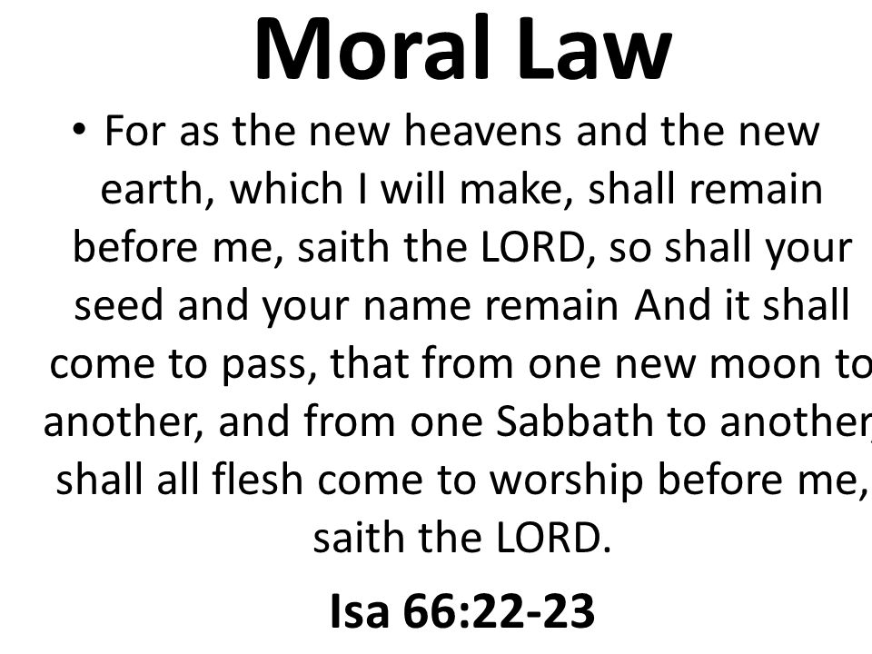 MORAL LAW For he spake in a certain place of the seventh day on this wise, And God did rest the seventh day from all his works.