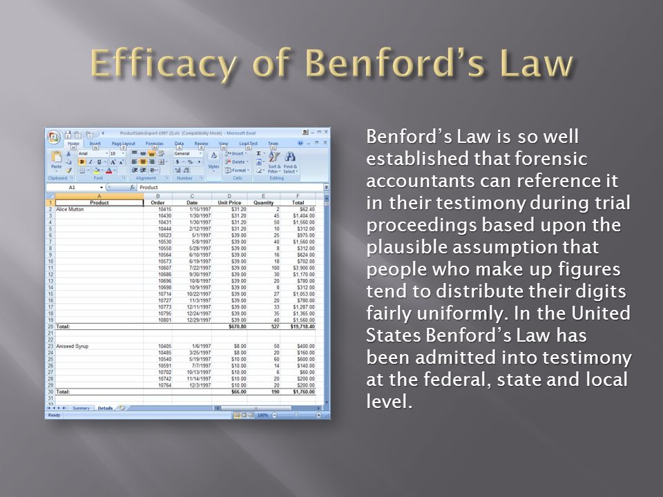 Benfords Law is so well established that forensic accountants can reference it in their testimony during trial proceedings based upon the plausible assumption that people who make up figures tend to distribute their digits fairly uniformly.