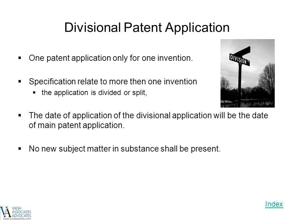 Divisional Patent Application One patent application only for one invention. Specification relate to more then one invention the application is divide
