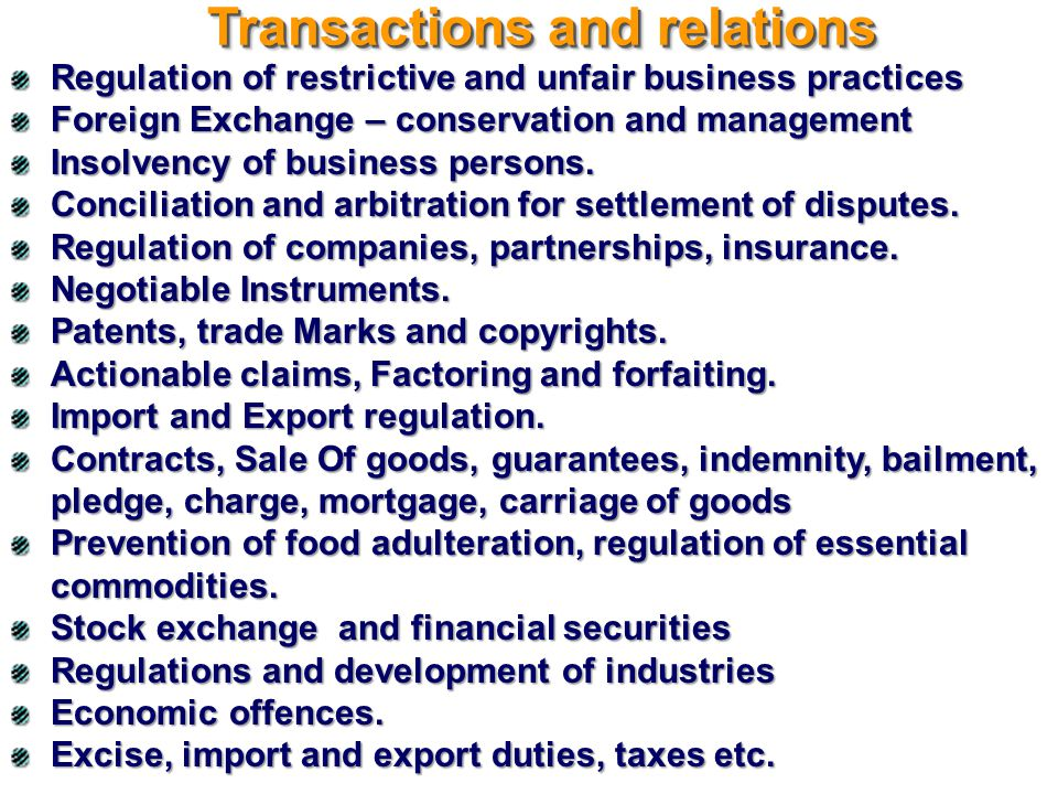 Regulation of restrictive and unfair business practices Foreign Exchange – conservation and management Insolvency of business persons. Conciliation an