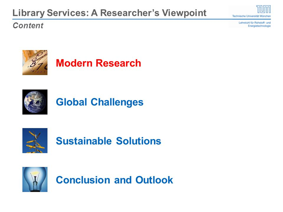 Global Challenges Modern Research Conclusion and Outlook Library Services: A Researchers Viewpoint Content