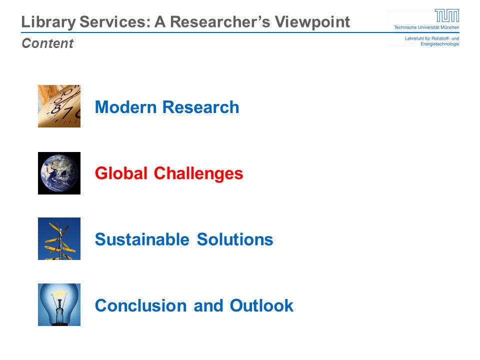 Sustainable Solutions Global Challenges Modern Research Conclusion and Outlook Content Library Services: A Researchers Viewpoint