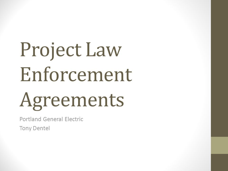 Project Law Enforcement Agreements Portland General Electric Tony Dentel