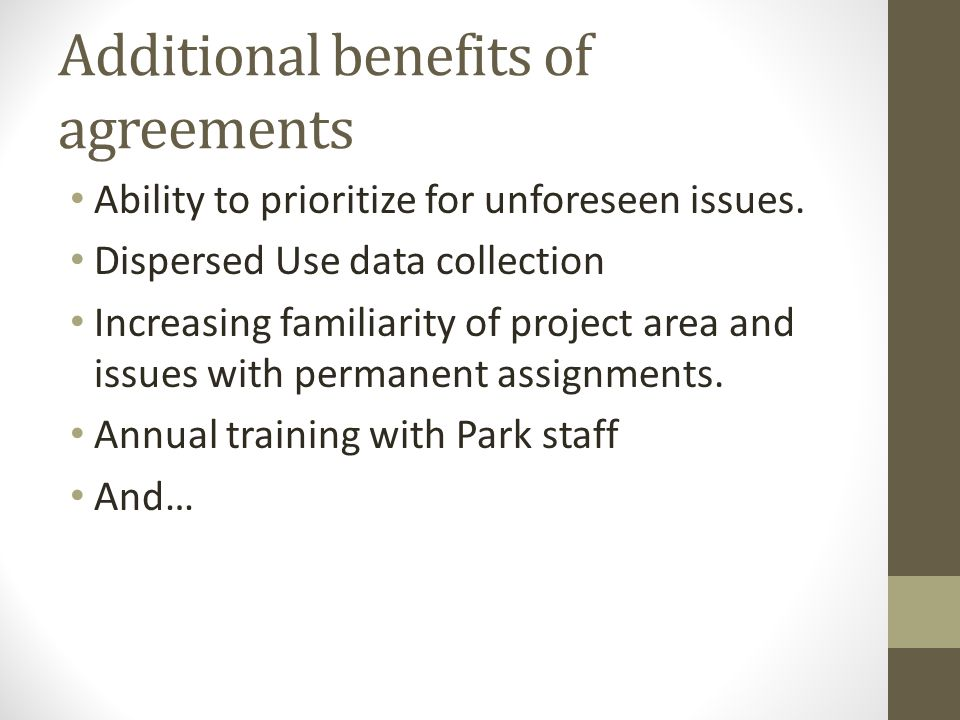 Additional benefits of agreements Ability to prioritize for unforeseen issues.