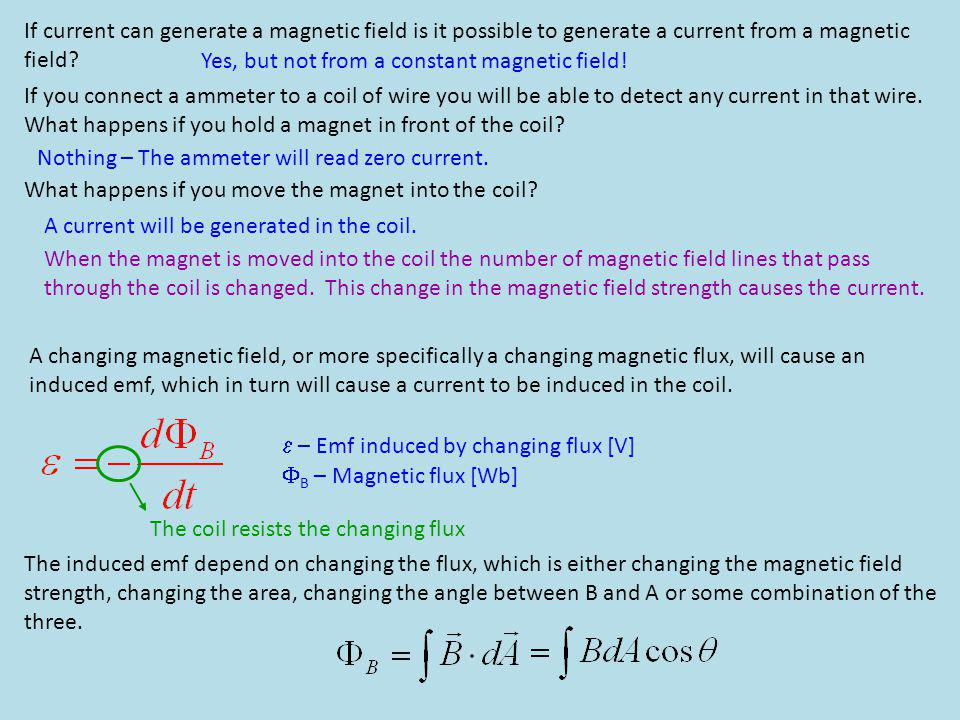 If current can generate a magnetic field is it possible to generate a current from a magnetic field.