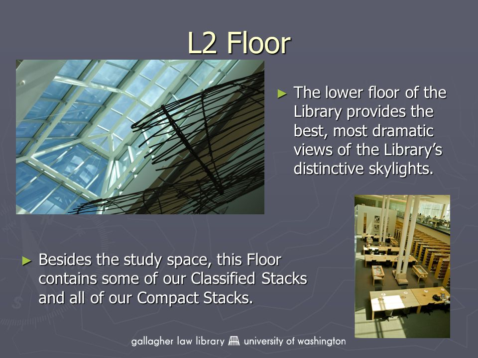 L2 Floor Besides the study space, this Floor contains some of our Classified Stacks and all of our Compact Stacks.