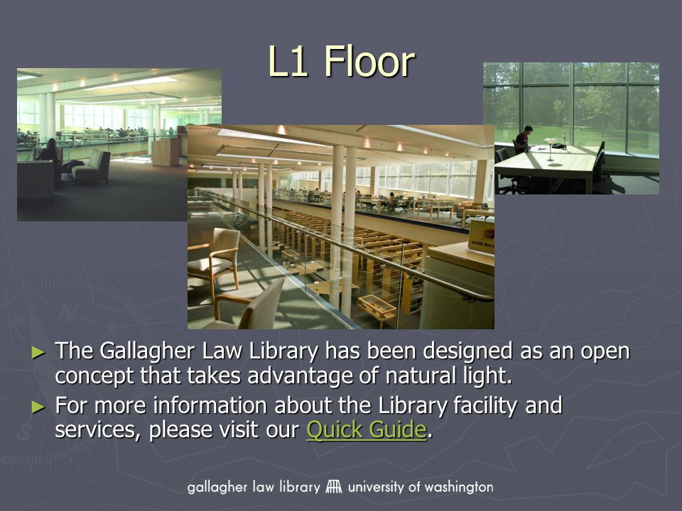 L1 Floor The Gallagher Law Library has been designed as an open concept that takes advantage of natural light.