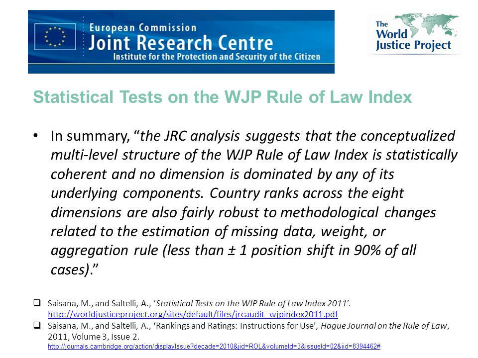 32 Statistical Tests on the WJP Rule of Law Index In summary, the JRC analysis suggests that the conceptualized multi-level structure of the WJP Rule