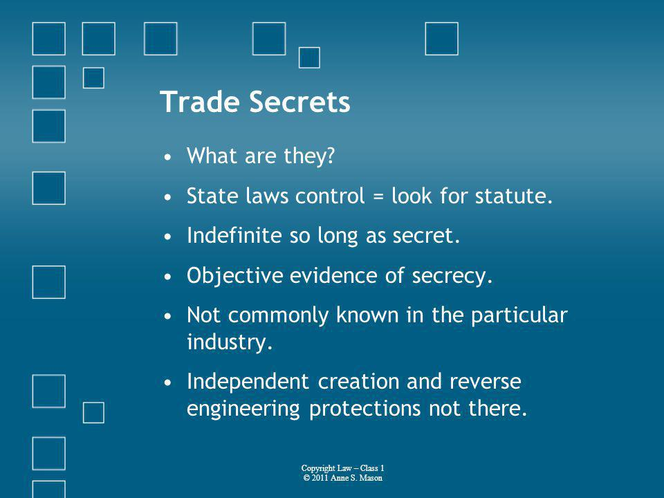 Trade Secrets What are they. State laws control = look for statute.
