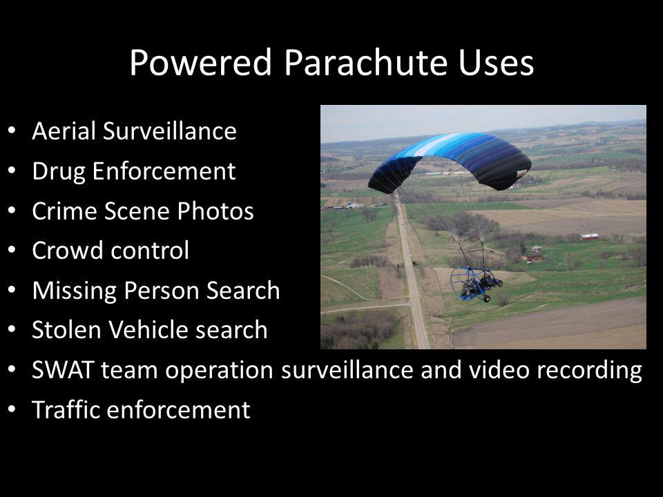 Powered Parachute Uses Aerial Surveillance Drug Enforcement Crime Scene Photos Crowd control Missing Person Search Stolen Vehicle search SWAT team ope