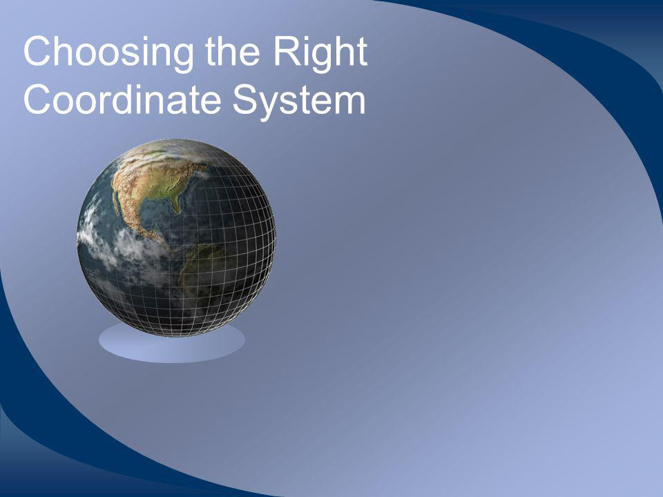 Choosing the Right Coordinate System