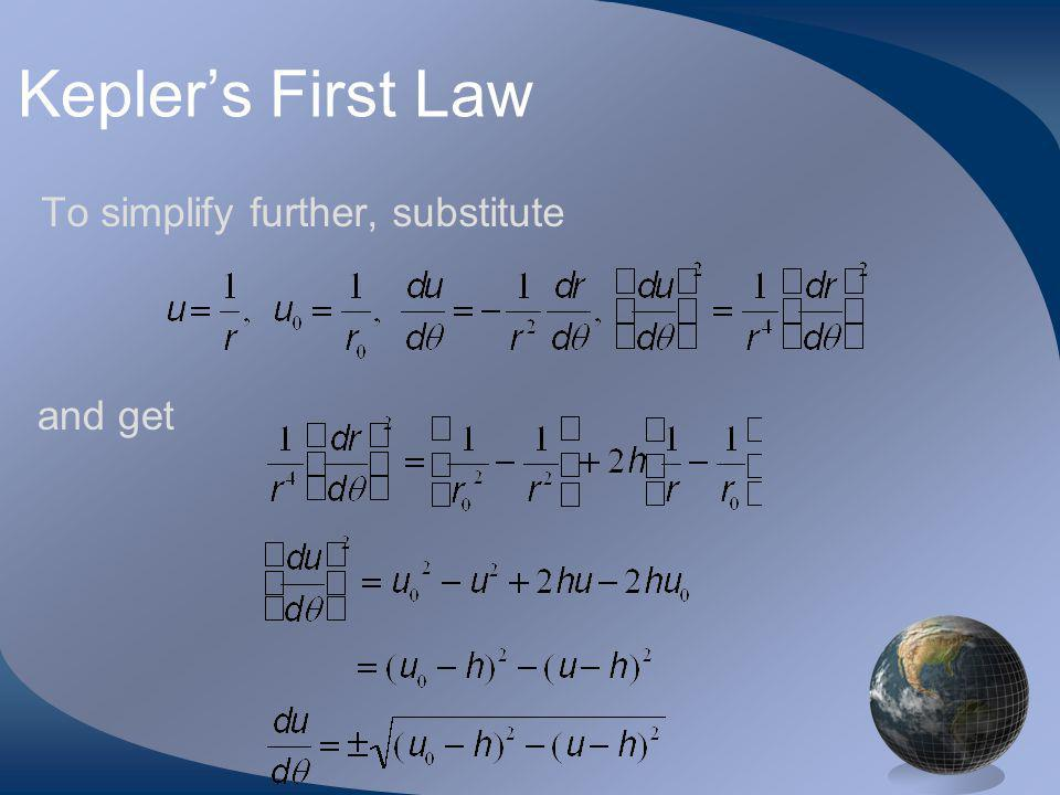 Keplers First Law To simplify further, substitute and get