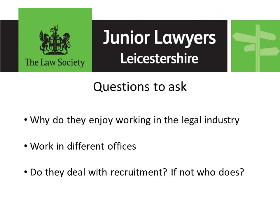 Why do they enjoy working in the legal industry Work in different offices Do they deal with recruitment.