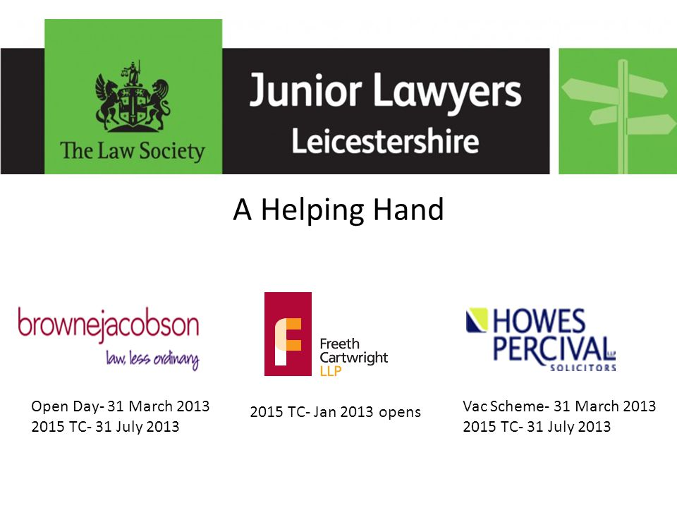 A Helping Hand Open Day- 31 March 2013 2015 TC- 31 July 2013 2015 TC- Jan 2013 opens Vac Scheme- 31 March 2013 2015 TC- 31 July 2013