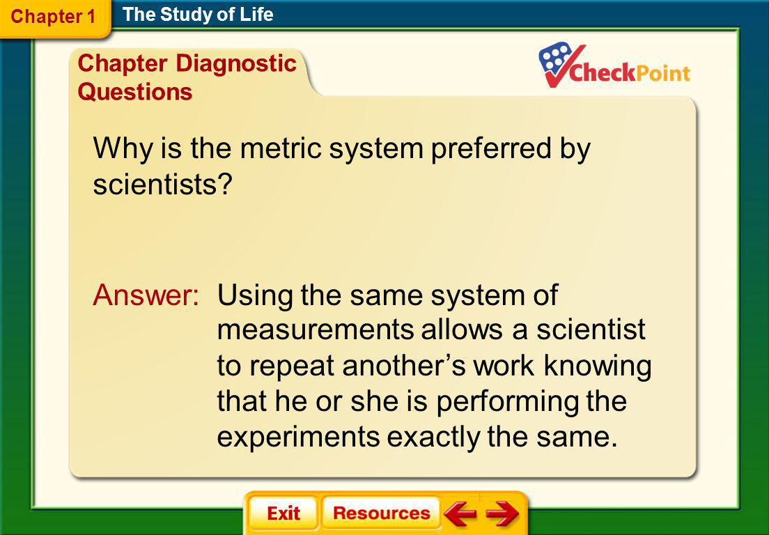 Chapter Resource Menu The Study of Life Chapter Diagnostic Questions Formative Test Questions Chapter Assessment Questions Standardized Test Practice biologygmh.com Glencoe Biology Transparencies Image Bank Vocabulary Animation Click on a hyperlink to view the corresponding feature.