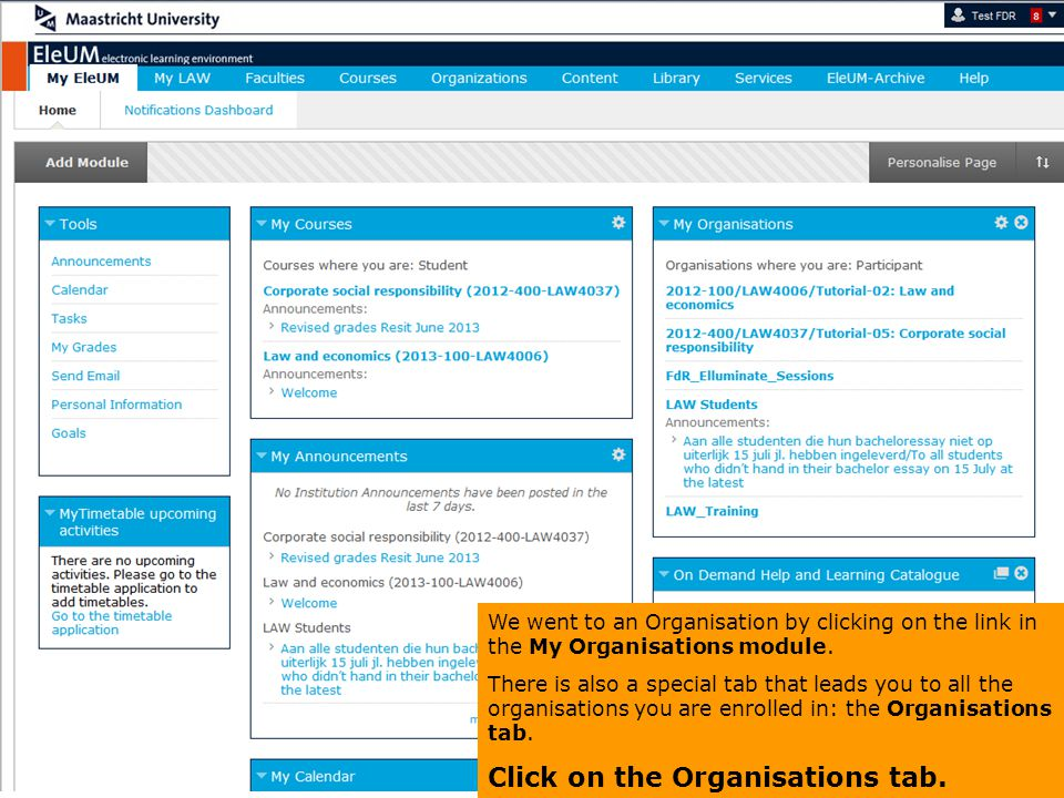 We went to an Organisation by clicking on the link in the My Organisations module.