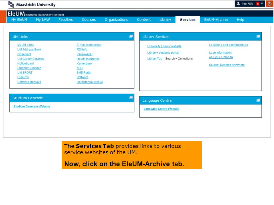 The Services Tab provides links to various service websites of the UM.