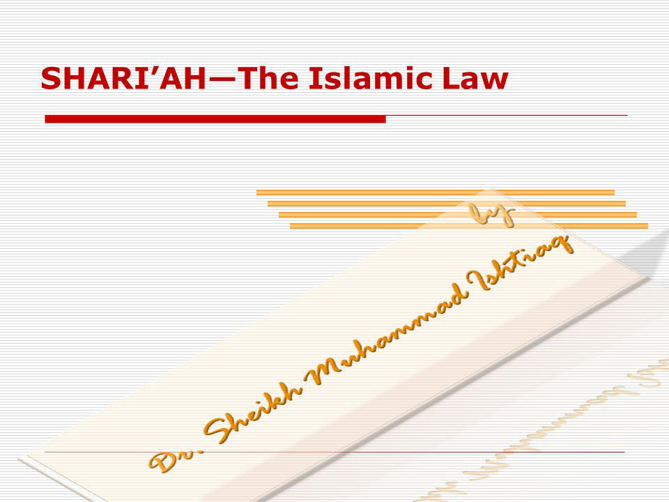 SHARIAHThe Islamic Law