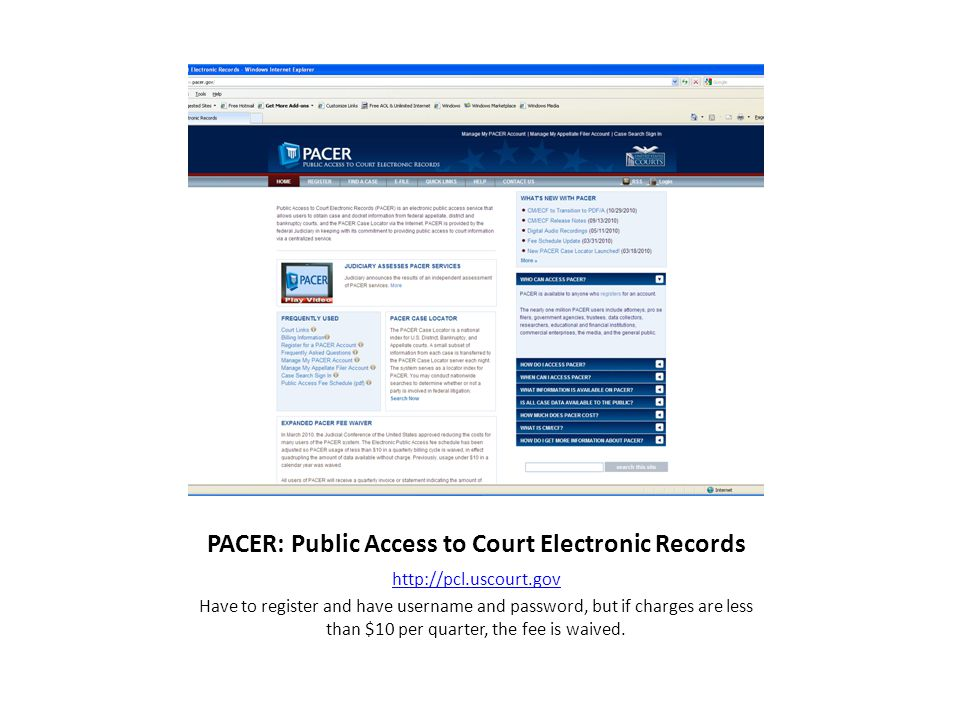 PACER: Public Access to Court Electronic Records http://pcl.uscourt.gov Have to register and have username and password, but if charges are less than $10 per quarter, the fee is waived.