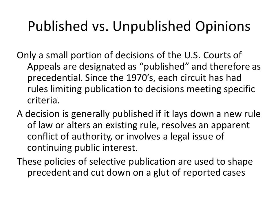 Published vs. Unpublished Opinions Only a small portion of decisions of the U.S.