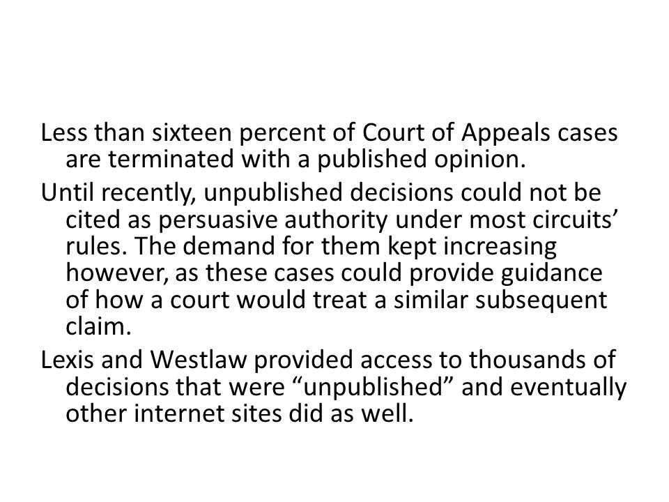 Less than sixteen percent of Court of Appeals cases are terminated with a published opinion.