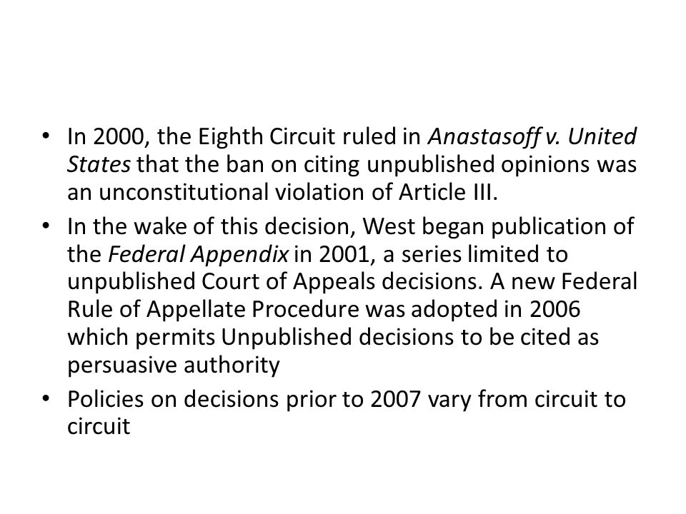 In 2000, the Eighth Circuit ruled in Anastasoff v.