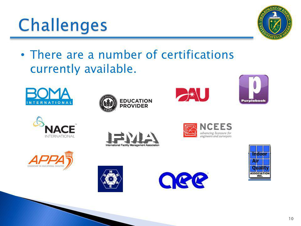 There are a number of certifications currently available. 10