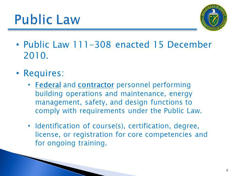 Public Law 111-308 enacted 15 December 2010. Requires: Federal and contractor personnel performing building operations and maintenance, energy managem