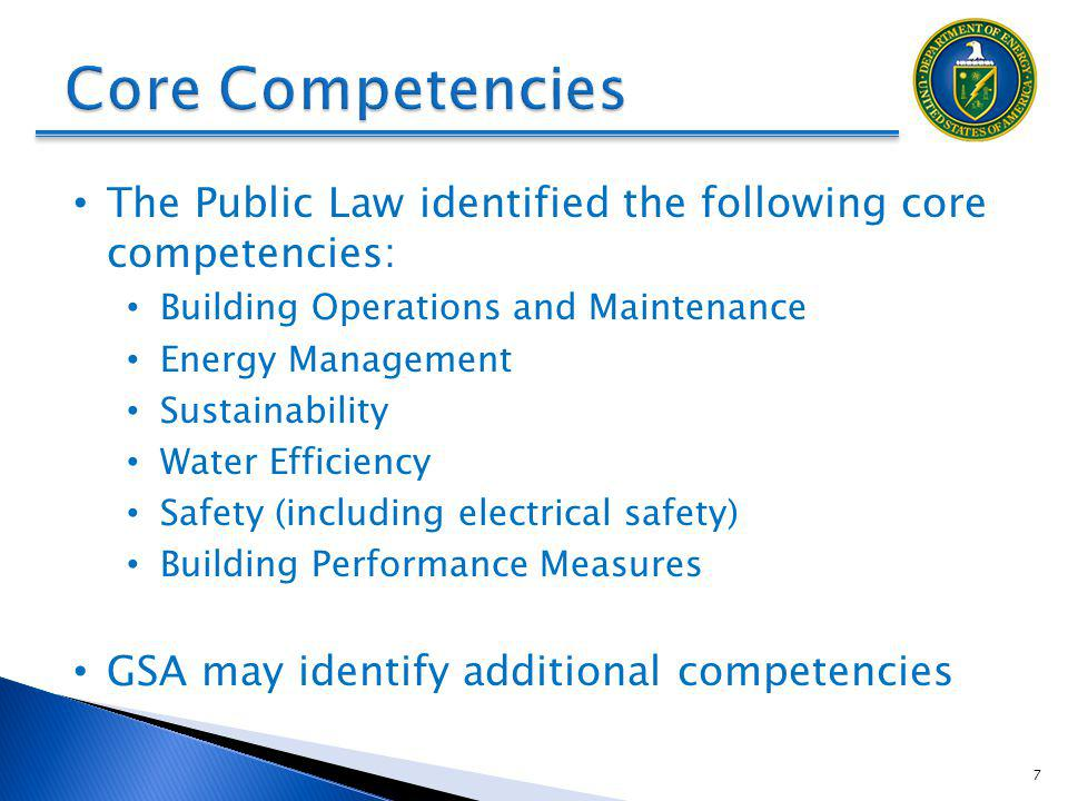 The Public Law identified the following core competencies: Building Operations and Maintenance Energy Management Sustainability Water Efficiency Safet
