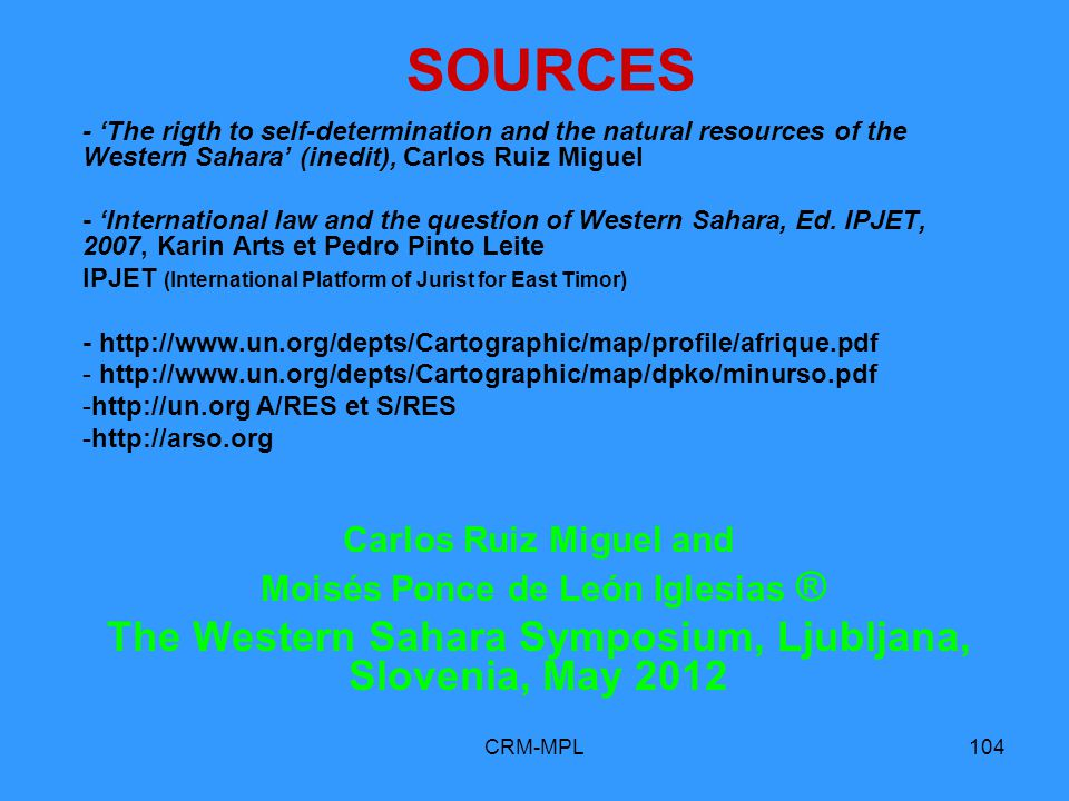 CRM-MPL104 SOURCES - The rigth to self-determination and the natural resources of the Western Sahara (inedit), Carlos Ruiz Miguel - International law