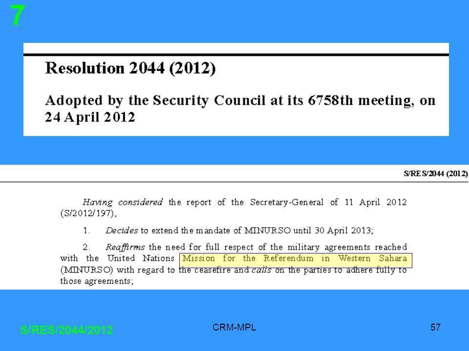 CRM-MPL57 S/RES/2044/2012 7